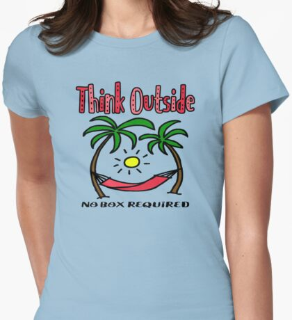 Think Outside - No Box Required Design Womens Fitted T-Shirt
