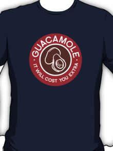 Guacamole It Will Cost You Extra Chipotle Humor T-Shirt