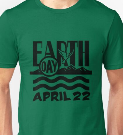 Earth Day April 22 Unisex T-Shirt
