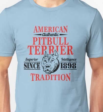 Authentic American Pit Bull Terrier Tradition Unisex T-Shirt