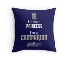 I'm Not a Princess, I'm a Companion | Doctor Who Throw Pillow
