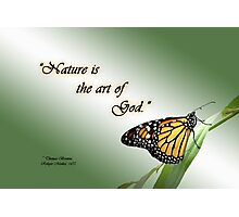 Nature is the Art of God Photographic Print