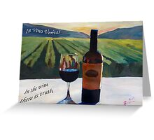 In vino veritas - in the wine there is truth Greeting Card