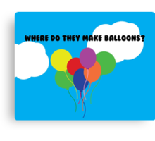 Where do they make balloons? Canvas Print