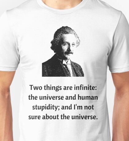 Albert Einstein Quote: Infinite Universe Unisex T-Shirt