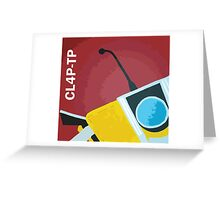 Claptrap! Greeting Card