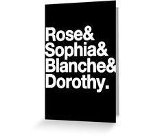 Rose, Sophia, Blanche & Dorothy. Greeting Card
