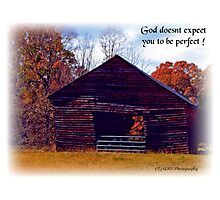 God doesn't expect you to be perfect Photographic Print