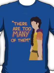 There are too many of them T-Shirt