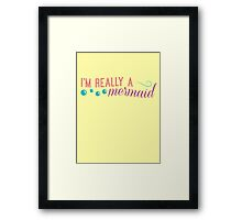 I'm really a mermaid - pink Framed Print