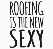 Funny 'Roofing Is The New Sexy' T-Shirts, Hoodies, Gifts and Accessories. #Roofing by Albany Retro