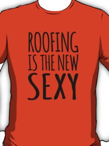 Funny 'Roofing Is The New Sexy' T-Shirts, Hoodies, Gifts and Accessories. #Roofing T-Shirt