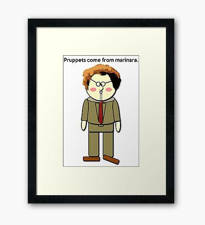 Pruppets Come From Marinara Dr. Steve Brule Design by SmashBam Framed Print