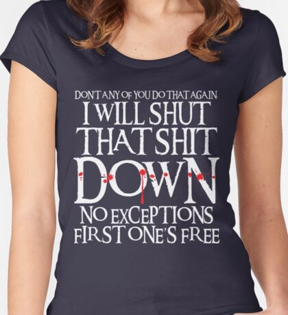 I Will Shut That Shit Down Women's Fitted Scoop T-Shirt