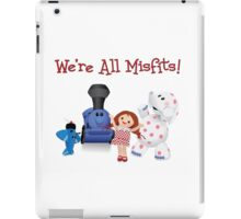 We're All Misfits! iPad Case/Skin