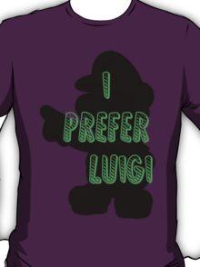 I prefer Luigi bros T-Shirt