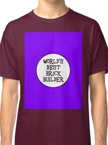 WORLD'S BEST BRICK BUILDER  Classic T-Shirt