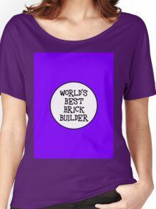 WORLD'S BEST BRICK BUILDER  Women's Relaxed Fit T-Shirt