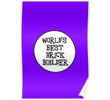WORLD'S BEST BRICK BUILDER  Poster