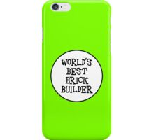 WORLD'S BEST BRICK BUILDER iPhone Case/Skin