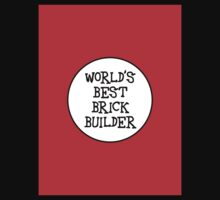 WORLD'S BEST BRICK BUILDER Kids Tee