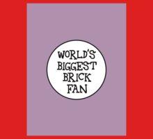 WORLD'S BIGGEST BRICK FAN Kids Clothes