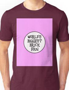 WORLD'S BIGGEST BRICK FAN Unisex T-Shirt