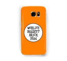 WORLD'S BIGGEST BRICK FAN  Samsung Galaxy Case/Skin