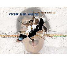 ESCAPE FROM YOURSELF Photographic Print