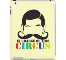 In Charge of this Circus! with ringmaster and a twirly moustache  iPad Case/Skin