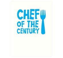 CHEF of the CENTURY! with kitchen fork Art Print