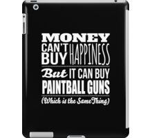 Excellent 'Money Can't Buy Happiness, But It Can Buy Paintball Guns' t-shirts, hoodies and accessories iPad Case/Skin