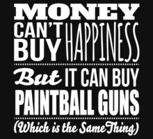 Excellent 'Money Can't Buy Happiness, But It Can Buy Paintball Guns' t-shirts, hoodies and accessories by Albany Retro