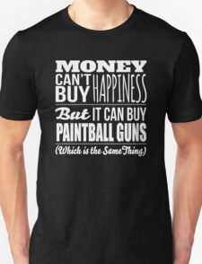 Excellent 'Money Can't Buy Happiness, But It Can Buy Paintball Guns' t-shirts, hoodies and accessories T-Shirt