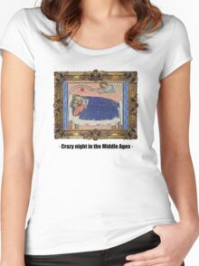 Crazy night in the Middle Ages Women's Fitted Scoop T-Shirt