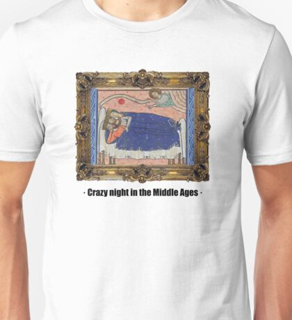 Crazy night in the Middle Ages Unisex T-Shirt