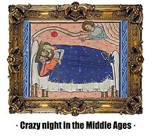 Crazy night in the Middle Ages by ayay