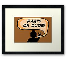 PARTY ON DUDE Invitation  Framed Print