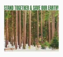 STAND TOGETHER & SAVE OUR EARTH! by RLHall