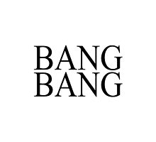 BANG BANG by Vana Shipton