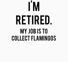 Funny Lawn Flamingo Retirement Unisex T-Shirt