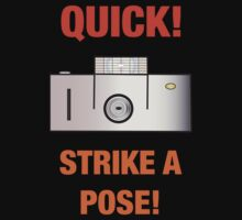 Quick! Strike a Pose! by Russell Fry