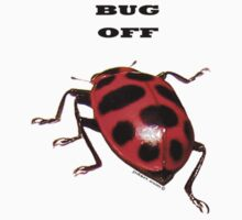 BUG OFF by Janette  Dengo
