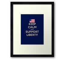 Keep Calm and Support Liberty Framed Print