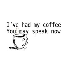 I've had my coffee Photographic Print