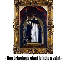 Dog bringing a giant joint to a saint by ayay