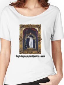 Dog bringing a giant joint to a saint Women's Relaxed Fit T-Shirt
