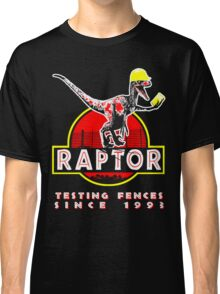 Raptor. Testing fences since 1993. Classic T-Shirt