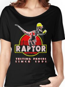 Raptor. Testing fences since 1993. Women's Relaxed Fit T-Shirt