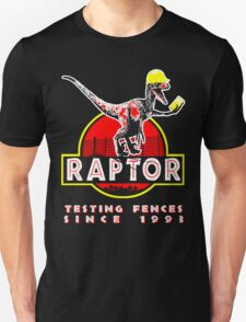 Raptor. Testing fences since 1993. Unisex T-Shirt